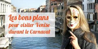 Visiter Venise pour le Carnaval