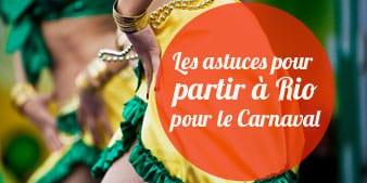 Astuces pour partir à Rio lors du Carnaval