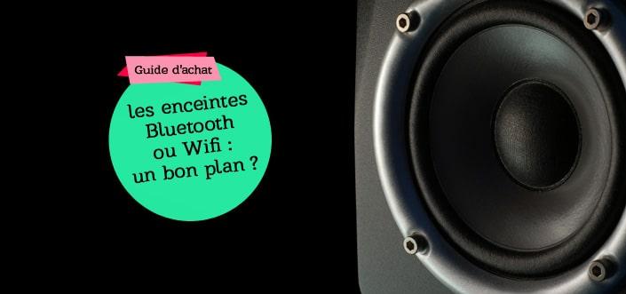 enceintes Wifi ou blutooth