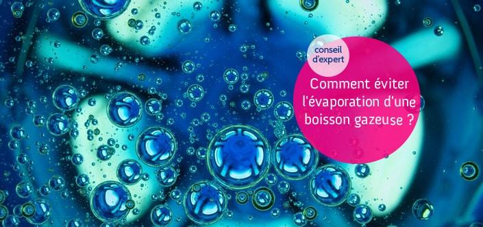 évaporation des bulles des boissons gazeuses