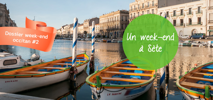 Passer un week-end à Sète