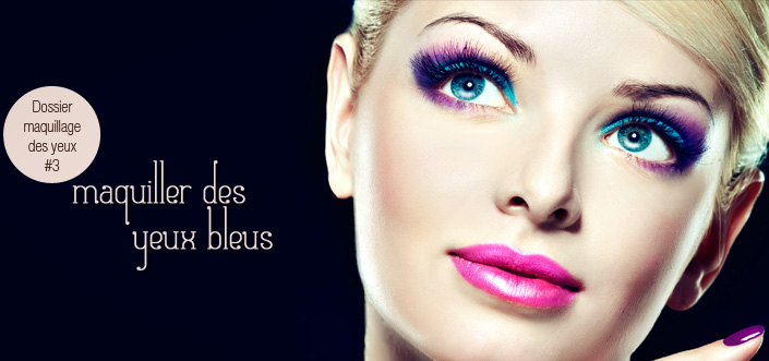 maquiller les yeux bleus