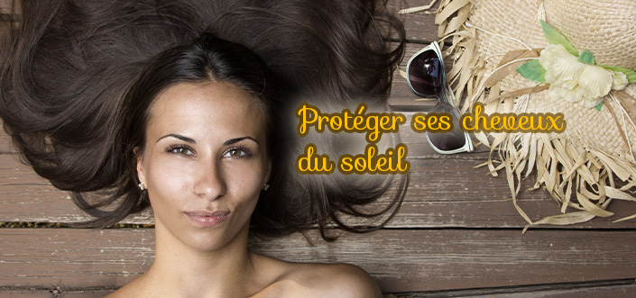 protéger ses cheveux du soleil