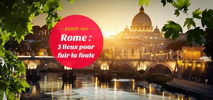 Fuir la foule à Rome