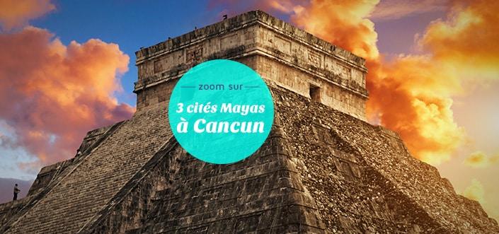 cités mayas Cancun