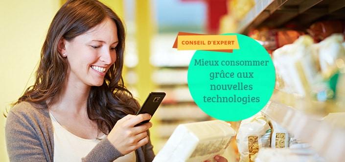 mieux consommer grâce aux nouvelles technologies