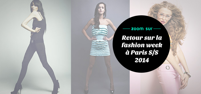 Retour sur la Fashion Week