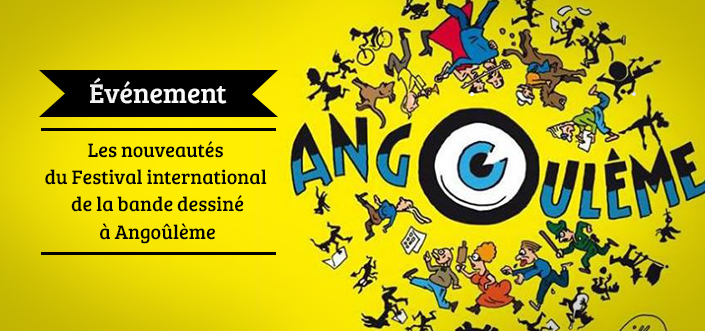 Nouveautés du festival d'Angoûlème