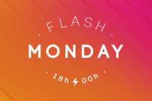 Le Flash Monday est de retour !