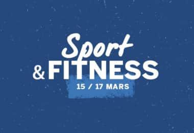 Opération Sport et Fitness du 15 au 17 mars 2019